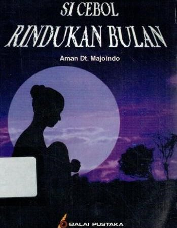 "Analisis Novel ""Si Cebol Rindukan Bulan"" Karya Aman Datuk Madjoino"